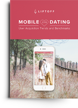 Liftoff Dating Apps Report